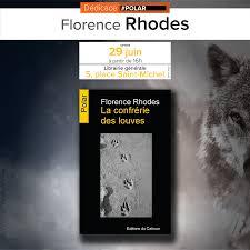 DEDICACE #polar ] Florence Rhodes dédicacera son premier roman « La  confrérie des louves », samedi 29 juin à partir de 16h au 5…   Florence,  Saint michel, Rhodes