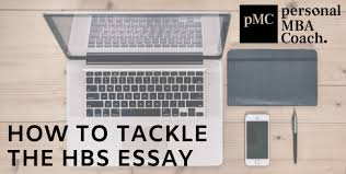 Essay On Advice Personal Mba Coachs Advice For Tackling The Hbs Essay