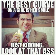 ༻✿༺ The Best Curve In A Girl Is Her Smile...Just Kidding ... via Relatably.com