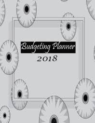Money Tracker Budgeting Planner 2018 Journal Notebook Finance Planner Money Organizer Weekly Expense Tracker Debt Tracker Saving Bill Tracker Volume 4 Paperback