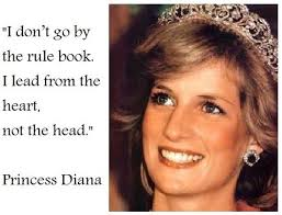 Princess Diana Quotes Best Lead From The Heart Not The Head Princess Diana Quotes