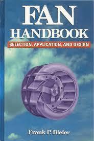Centrifugal Blower Design Software Free Download Fan Handbook Selection Application And Design Bleier Text