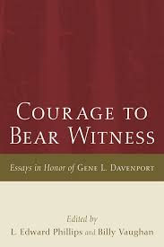 buy courage to bear witness essays in honor of gene l davenport back orignal
