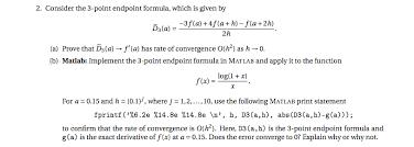 Endpoint Formula Solved 2 Consider The 3 Point Endpoint Formula Which Is