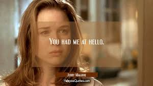 You Had Me At Hello Quote Delectable You Had Me At Hello HoopoeQuotes