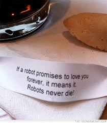 If A Robot Promises To Love You Forever It Means It Robots