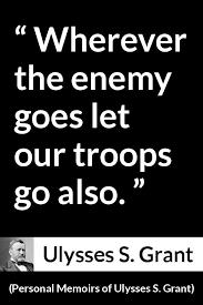 Ulysses S Grant Quotes Extraordinary Ulysses S Grant Quote About Enemy From Personal Memoirs Of Ulysses