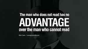 Purpose Quotes Awesome Mark Twain Quotes About Life 48 The Man Who Does Not Read Has No