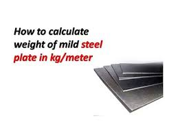 Ms Flat Patti Weight Chart How To Calculate Weight Of Mild Steel Plate In Kg Meter