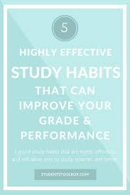 best study habits ideas homework motivation 5 highly effective study habits that can improve grade and performance