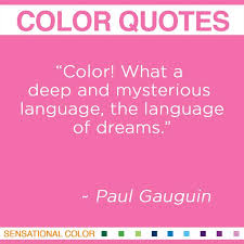 Dream In Color Quotes Best Of Quotes About Color By Paul Gauguin Sensational Color