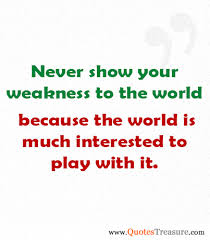 Image result for weakness quotes