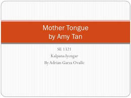 themes ideas in the poem ppt video online  se 1321 kalpana iyengar by adrian garza ovalle mother tongue by amy tan