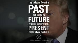 Funny Donald Trump Quotes 24 Quotes by Donald Trump on Success Failure Wealth and 6
