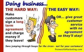 Doing Business The Hard Way And The Easy Way: Either Make Customers ...