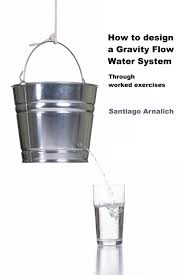 Pvc Pipe Gravity Flow Rate Chart How To Design A Gravity Flow Water System Through Worked