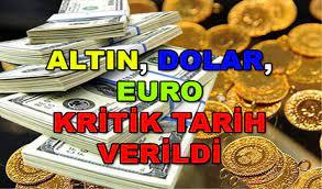 Altın, Dolar ve Euro'su olanlar yada alacaklar bu tarihe dikkat! Rekor  Kırabilir