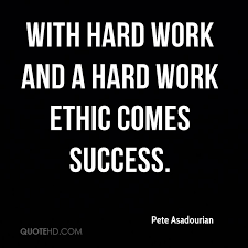Work Ethic Quotes Classy Pete Asadourian Quotes QuoteHD