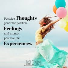 how positive thinking improves your health positive thoughts generate positive feelings and attract positive life experiences