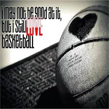 Love And Basketball Quotes New Why I Love Basketball Quotes Plus Basketball Quotes For Prepare