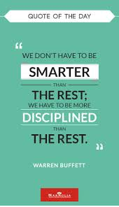 best discipline quotes gym motivation quotes quote of the day we don t have to be smarter than the rest we have to be more disciplined than the rest warren buffett