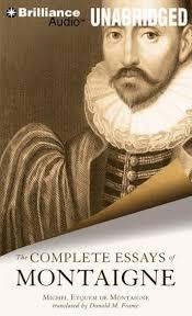 listen to complete essays of montaigne by michel eyquem de  complete essays of montaigne michel eyquem de montaigne
