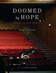 doomed by hope essays on arab theatre by eyad houssami 15794757