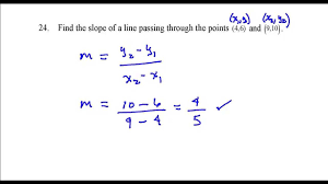 find the slope of the line passing through the points 4 6 and 9 10 fer question 24 you