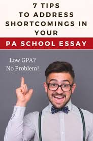 tips for addressing shortcomings in your pa school personal  7 tips to address shortcomings in your pa school essay