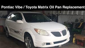 Pontiac Vibe / Toyota Matrix Oil Pan Replacement - YouTube