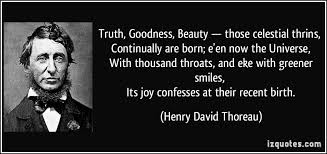 Truth Is Beauty Quote Best of Truth Goodness Beauty Those Celestial Thrins Continually Are