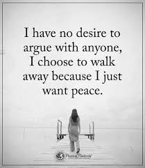best no drama quotes ideas quotes about inspirational quotes i have no desire to argue anyone i choose to walk away