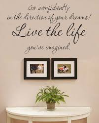 go confidently in the direction of your dreams live the life you ve imagined vinyl wall art decal sticker on live the life you imagined wall art with go confidently in the direction of your dreams live the life you ve