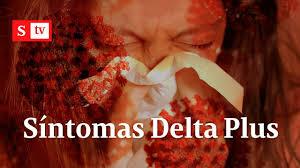 Estos son los síntomas de la variante Delta Plus que tiene en alerta al  mundo