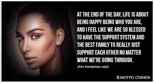 Kim Kardashian Said Quotes 40 Motto Cosmos Wonderful People Said Amazing Kardashian Quotes