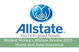modest money s allstate review 2016 home and auto insurance