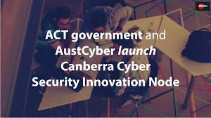 Security Innovation Act Government And Austcyber Launch Canberra Cyber Security Innovation Node