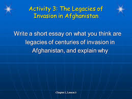and and  20 chapter 2 lesson 3 activity 3 the legacies of invasion in write a short essay on what you think are legacies of centuries of invasion in