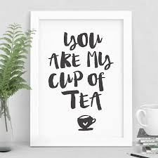 you are my cup of tea typography print wall decor  on wall decor prints with you are my cup of tea typography print wall decor by the motivated