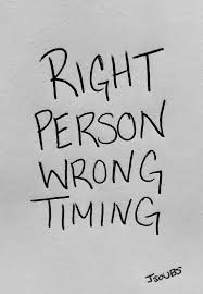 Right Love Wrong Time Quotes. QuotesGram via Relatably.com