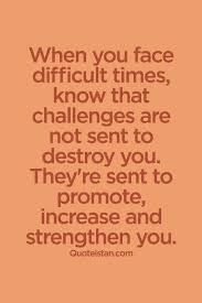 Best Quotes About Strength When You Face Difficult Times Know That New Quotes For Difficult Times In Life