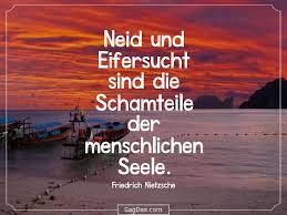 Friedrich Nietzsche Zitat Neid Und Eifersucht Sind Die