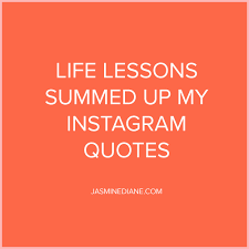 instagram quotes about life. Fine Quotes Life Lessons Summed Up By Instagram Quotes In About