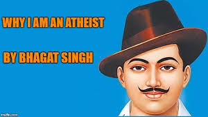 shaheed diwas why i am an atheist full text of bhagat shaheed diwas 2017 why i am an atheist full text of bhagat singh s legendary essay latest news updates at daily news analysis