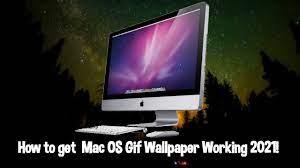 Mac OS Gif Wallpaper Working 2021 ...