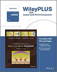 Introduction To Heat Transfer 6th Edition Solutions Manual Fundamentals Of Heat And Mass Transfer 8e Wileyplus
