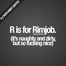 S Quote Impressive R Is For Rimjob Marias Pinterest Kinky Quotes And Nice