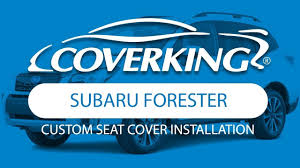 how to install 2016 2018 subaru forester custom seat covers coverking