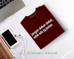 Dafian Store / KAOS JANGAN DEKAT / Kaos ...
