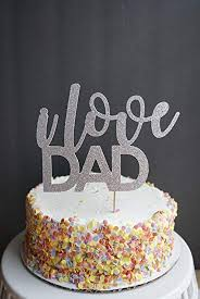 Silver Glitter I Love Dad Cake Topper Cake Decor Fathers Day Dads